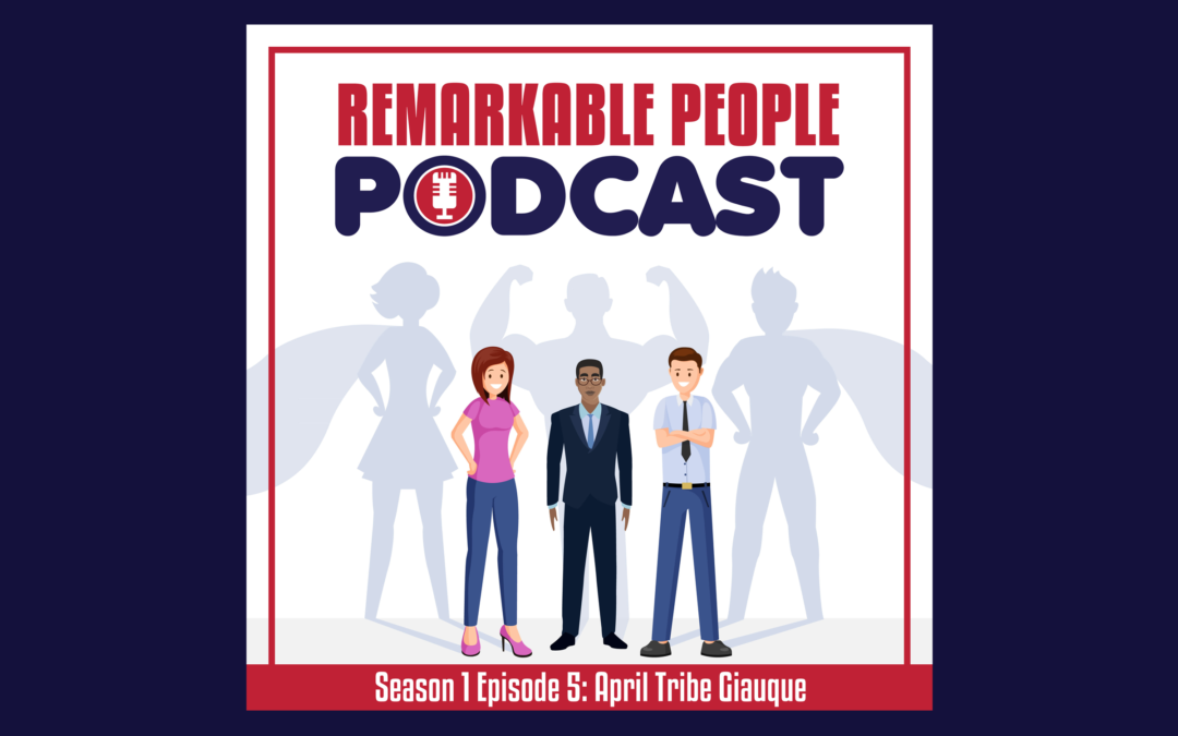 Remarkable-People-Podcast-RPP-S1-E5-April-Tribe-Giauque-Podcast-Blog-Cover