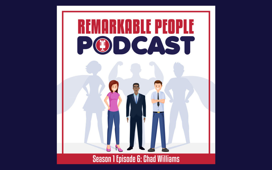 The-Remarkable-People-Podcast-with-host-David-Pasqualone-S1-E6-Guest-Chad-Williams-featured-image