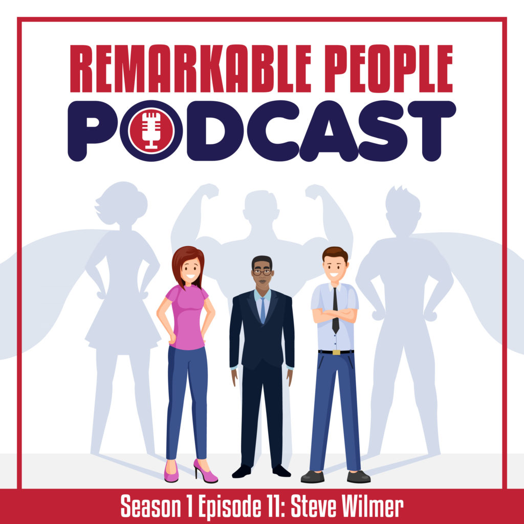 The-Remarkable-People-Podcast-S1-E11-Steve-Wilmer-with your Host David Pasqualone