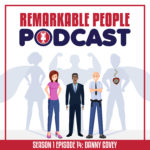 Remarkable-People-Podcast-Season-1-Episode-14-The-Danny-Covey-Story