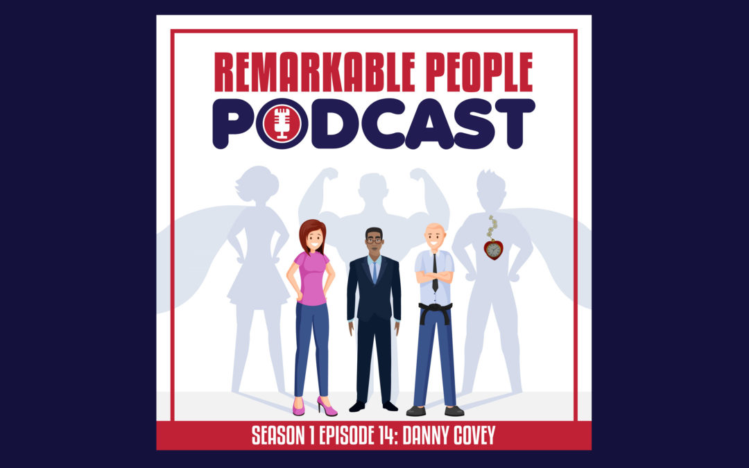 The Remarkable-People-Podcast-Season-1-Episode-14-Danny-Covey