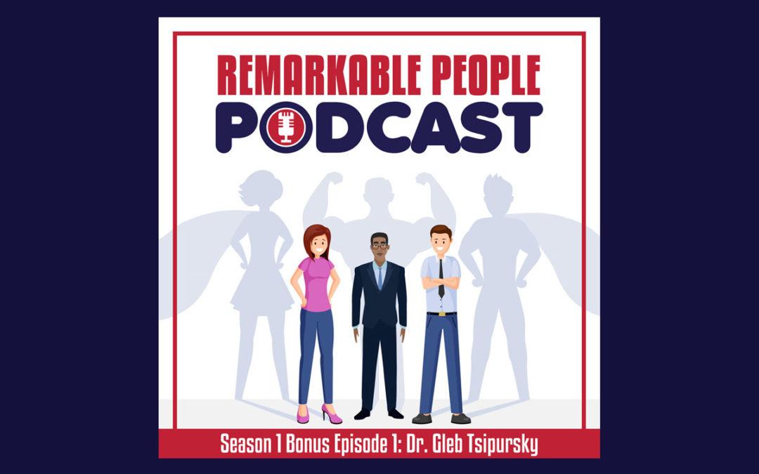 Remarkable-People-Podcast-Season-1-Bonus-Episode-1-Dr-Gleb-Tsipurski-The-New-World-After-Coronavirus-COVID19-blog