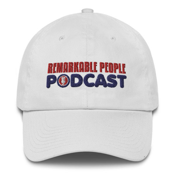 Baseball Cap Dad Cap Remarkable People Podcast Hat