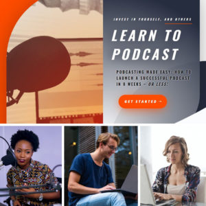 How-to-Start-a-Podcast-Podcasting-Made-Easy-How-to-Launch-a-Successful-Podcast-in-8-Weeks-or-Less-Learn-to-podcas