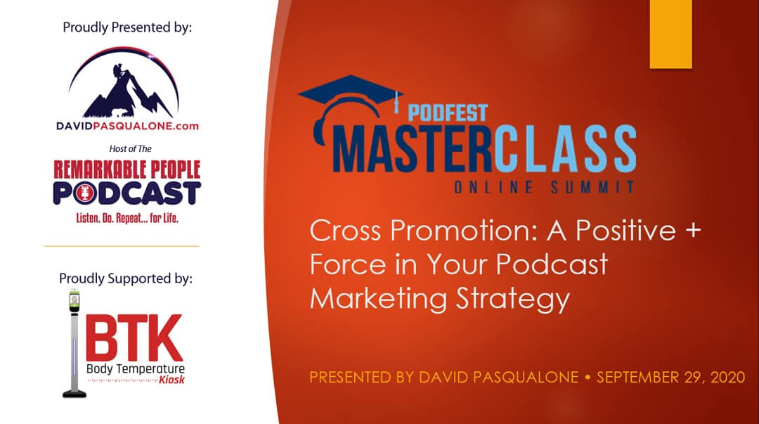 Podfest-Masterclass-Cross-Promotion-Marketing-Strategy-with-David-Pasqualone-of-the-Remarkable-People-Podcast-Cover