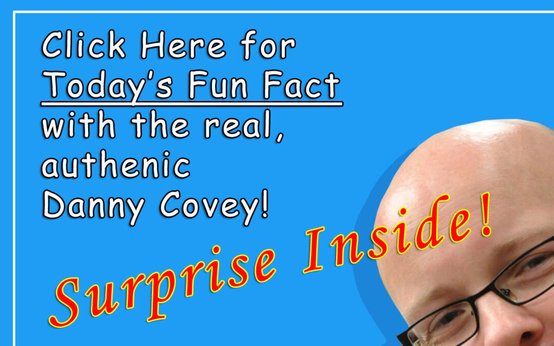 COVEYS CORNER Fun, Knowledge, & Humor | The World Through the Eyes of Danny Covey